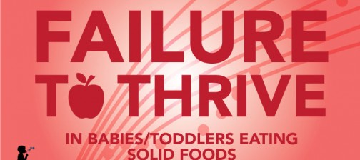 Failure to thrive in babies and toddlers eating solid foods. Naturopathic Pediatrics article.