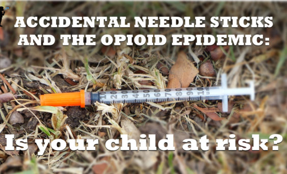 Accidental needle sticks and the opioid epidemic - is your child at risk? From Naturopathic Pediatrics.