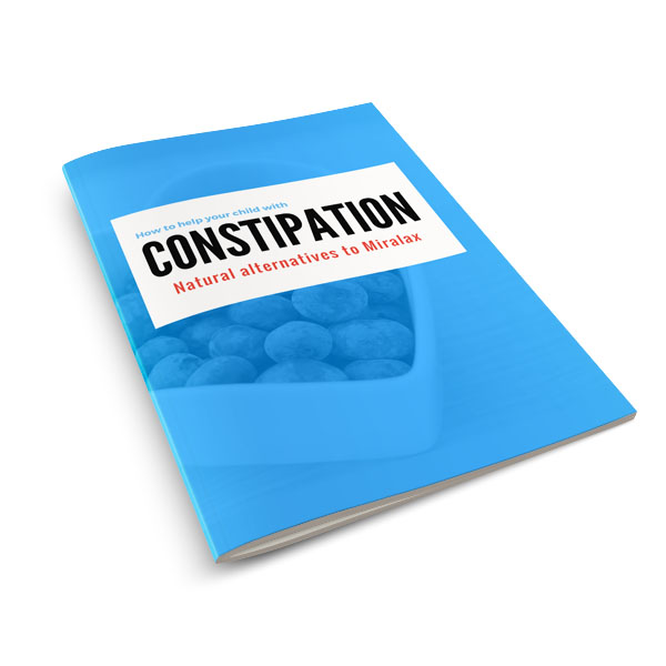 Naturopathic Pediatrics Constipation Guide. How to help your constipated child without Miralax.