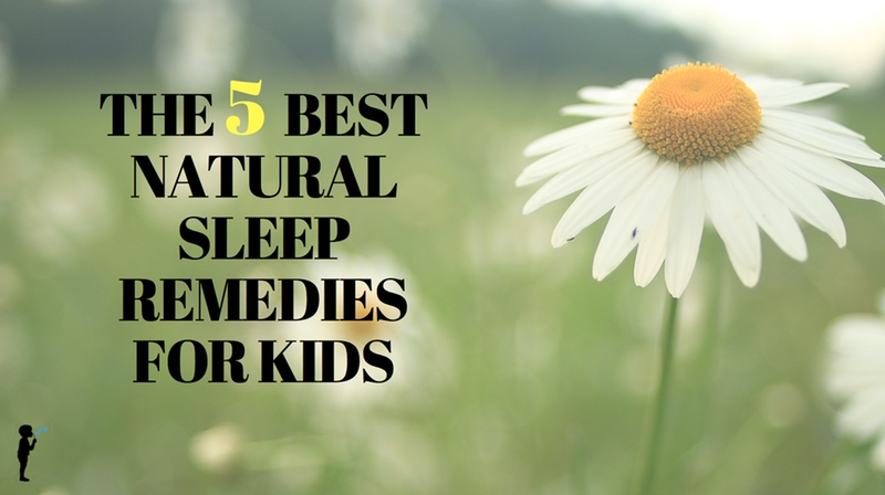 The 5 Best Natural Sleep Remedies For Kids Naturopathic