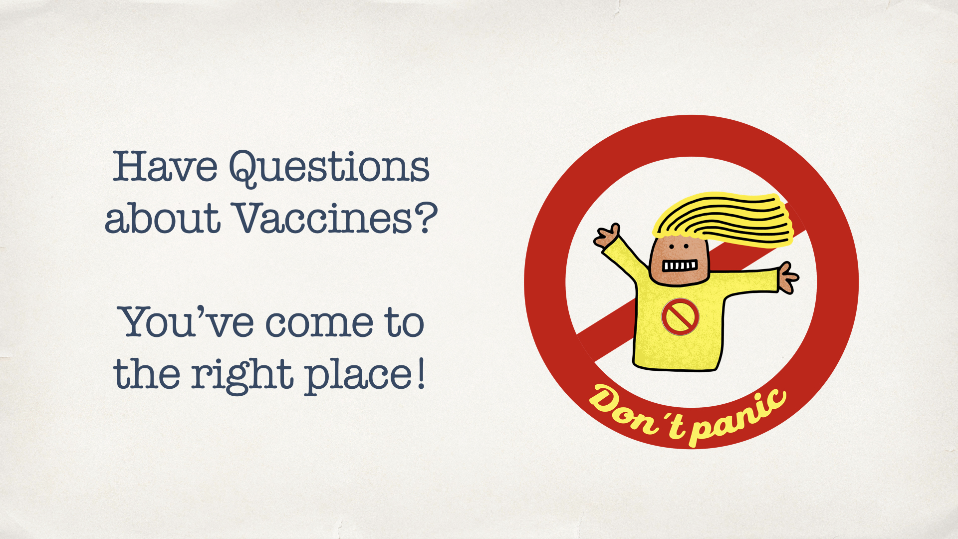 Have questions about vaccines? You've come to the right place!